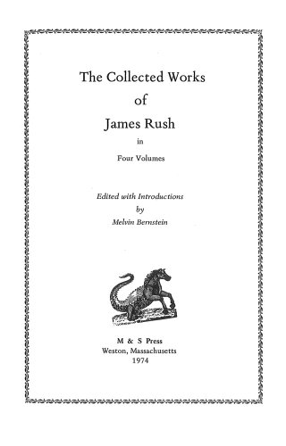 The Collected Works of James Rush (4 volumes).: Rush, James.