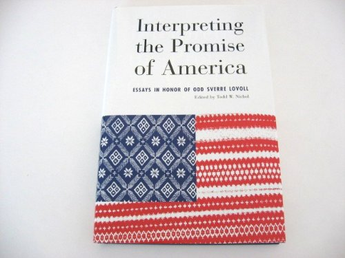 Interpreting the Promise of America: Essays in Honor of Odd Sverre Lovoll: Clucas, Richard A, Ph.D.