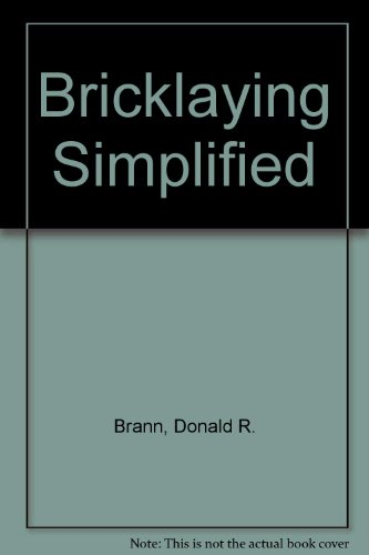 Bricklaying Simplified: Donald R. Brann
