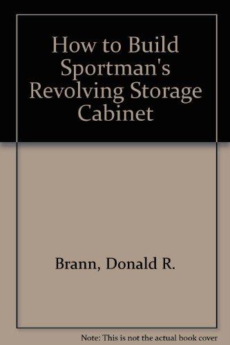 9780877333005: How to Build Sportman's Revolving Storage Cabinet