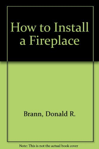 9780877336747: How to Install a Fireplace (Easi-bild home improvement library ; 674)