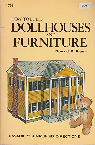 How to Build Doll Houses and Furniture