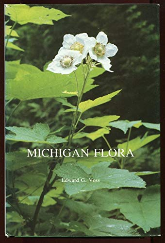 Michigan Flora 3 Volumes - Volume 1: Voss Edward G.