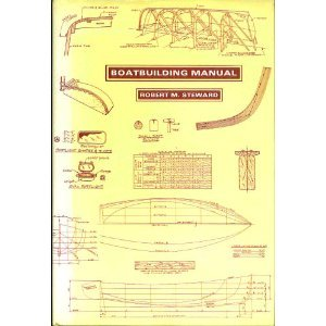 9780877420149: Boatbuilding Manual - AbeBooks - Robert M. Steward ...
