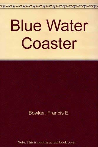 Blue water coaster,: Bowker, Francis E