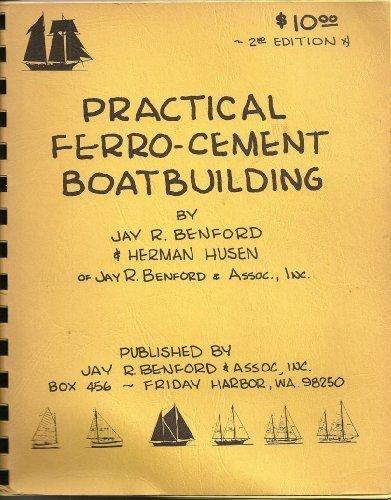 Practical Ferro-cement Boatbuilding: Benford, Jay R.