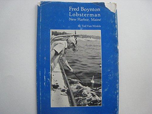 9780877420507: Fred Boynton Lobsterman, New Harbor, Maine