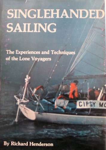 9780877420620: Singlehanded Sailing: The Experiences and Techniques of the Lone Voyagers