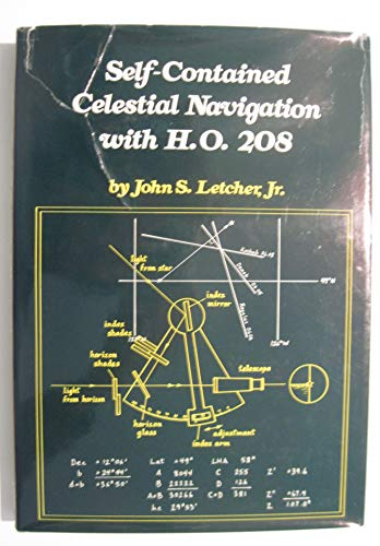 Self-contained Celestial Navigation with HO 208: Letcher, John S.