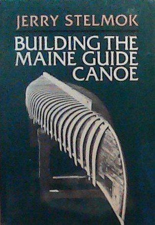 9780877421207: Building the Maine guide canoe
