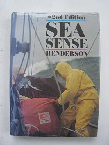 9780877421245: Sea sense: Safety afloat in terms of sail, power, and multihull boat design, construction rig, equipment, coping with emergencies, and boat management in heavy weather