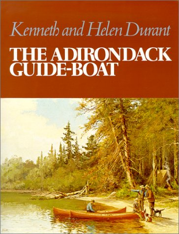 Adirondack Guide-Boat (Adirondack Museum) with Plans and Commentary By John Gardner: Kenneth Durant...