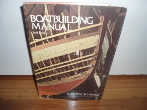 Boatbuilding Manual: 2nd Ed by Steward, Robert M.: International ...