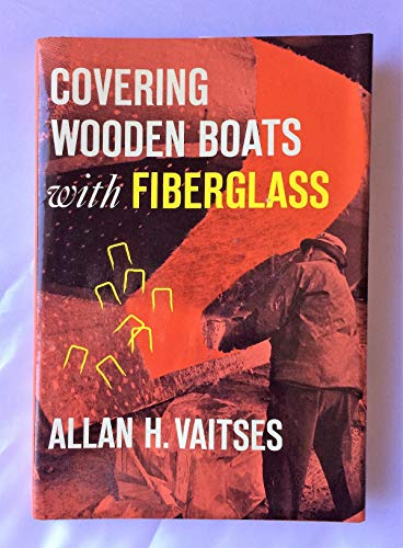 9780877421375: Covering Wooden Boats With Fiberglass