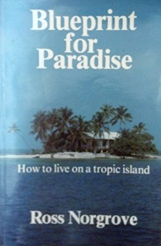 9780877421542: Blueprint for Paradise: How to Live on a Tropic Island