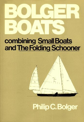 Bolger boats: Combining Small boats and The: Bolger, Philip C