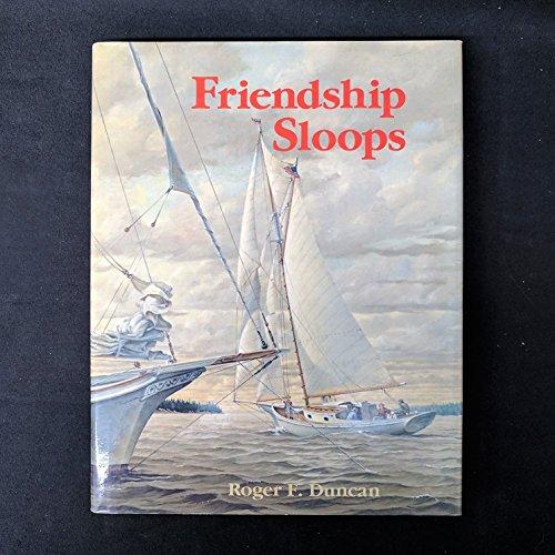 Friendship Sloops: Duncan, Roger F.