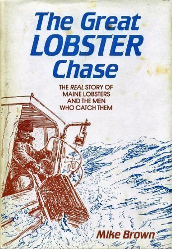 9780877421740: The Great Lobster Chase: The Real Story of Maine Lobsters and the Men Who Catch Them