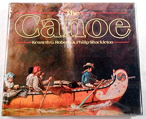 9780877421757: The canoe: A history of the craft from Panama to the Arctic