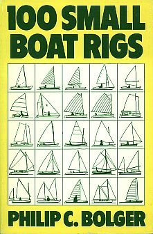 100 Small Boat Rigs: Philip C. Bolger