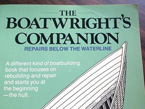 9780877421986: The Boatwright's Companion: Repairs Below the Waterline