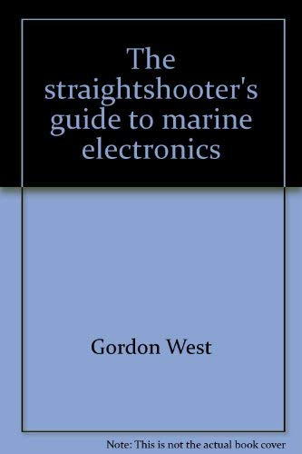 9780877422020: The Straightshooter's Guide to Marine Electronics