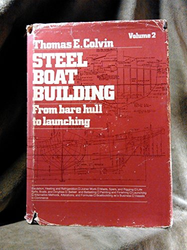 9780877422037: Steel Boat Building: From Bare Hull to Launching, Vol. 2