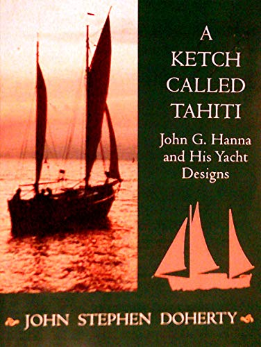 9780877422099: A Ketch Called Tahiti: John G. Hanna and His Yacht Designs