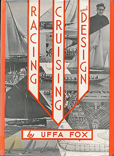 9780877422136: Racing, Cruising and Design. A Companion Volume to 'Sailing, Seamanship and Yacht Construction' and 'Uffa Fox's Second Book and 'Sail and Power'