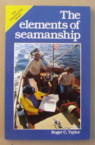 9780877422204: The Elements of Seamanship (Seamanship Series)