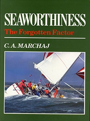 Seaworthiness: The Forgotten Factor: Marchaj, C. A.