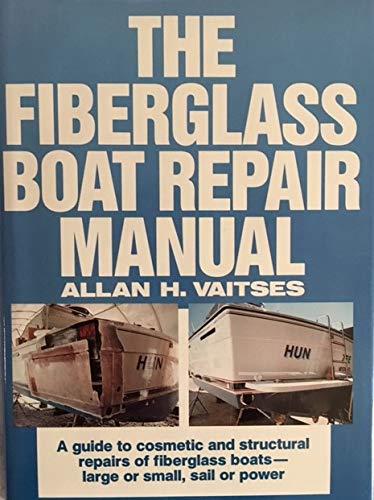 9780877422280: The Fiberglass Boat Repair Manual