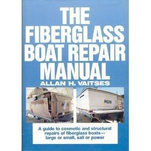 The Fiberglass Boat Repair Manual: a Guide: Vaitses, Allan H.,