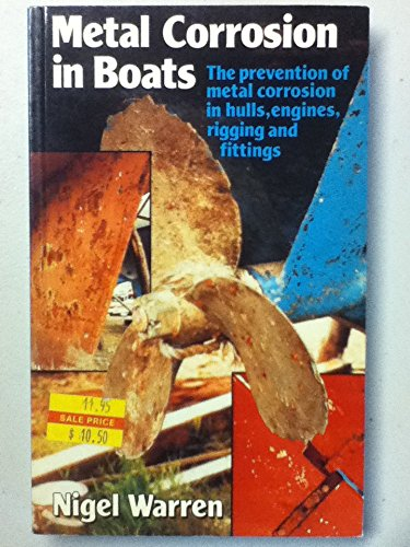 9780877422341: Metal Corrosion in Boats: The Prevention of Metal Corrosion in Hulls, Engines, Rigging and Fittings