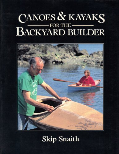 9780877422426: Canoes and Kayaks for the Backyard Builder