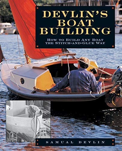 9780877422563: Devlin's Boatbuilding: How to Build Any Boat the Stitch and Glue Way