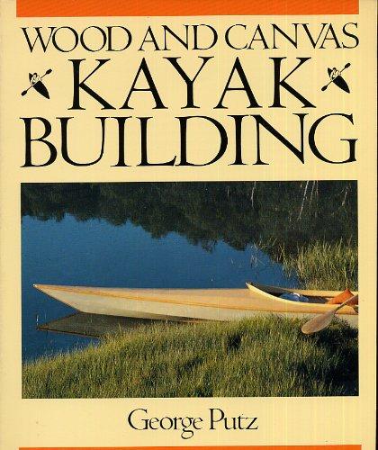 9780877422587: Wood & Canvas Kayak Building