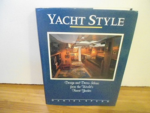 9780877422617: Yacht Style: Design and Decor Ideas from the World's Finest Yachts