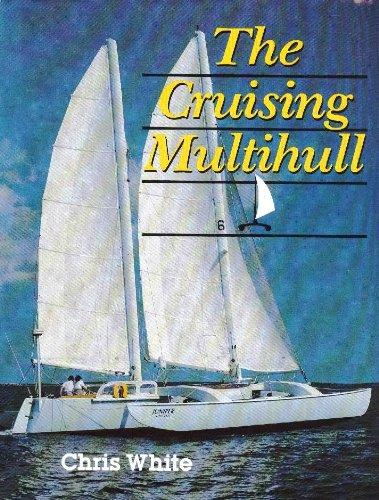 9780877422648: The Cruising Multihull