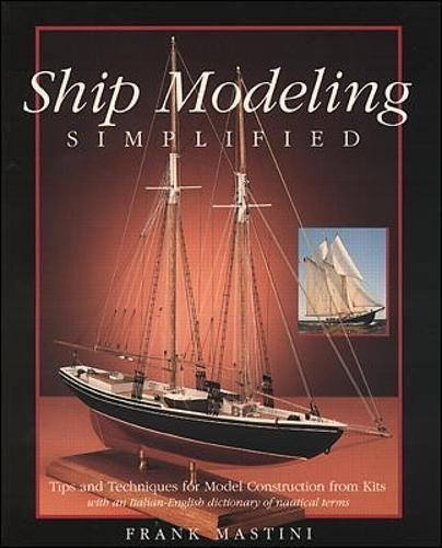 9780877422723: Ship Modeling Simplified: Tips and Techniques for Model Building from Kits