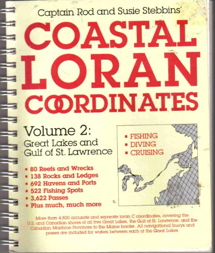 9780877422761: Captain Rod and Susie Stebbins' Coastal Loran Coordinates: Great Lakes and Gulf of St. Lawrence, Vol. 2