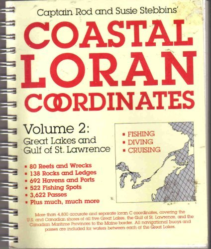 9780877422761: 002: Captain Rod and Susie Stebbins' Coastal Loran Coordinates: Great Lakes and Gulf of St. Lawrence, Vol. 2