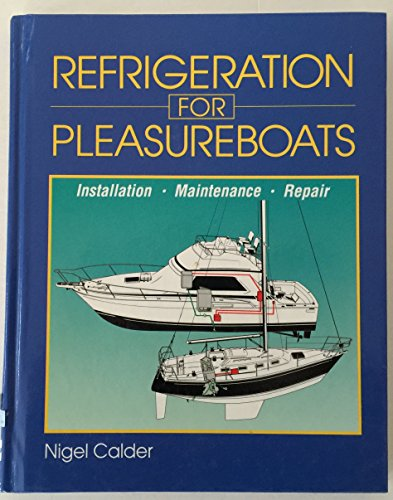 9780877422860: Refrigeration for Pleasure Boats: Installation, Maintenance and Repair
