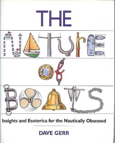 9780877422891: The Nature of Boats: Insights and Esoterica for the Nautically Obsessed