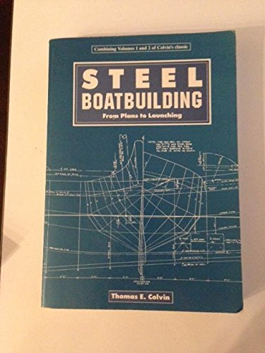 9780877423126: Steel Boat Building: From Plans to Launching