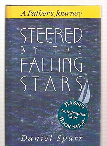 Steered by the Falling Stars: A Father's: Spurr, Daniel
