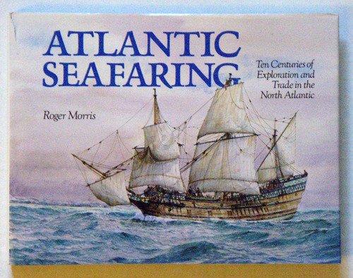 9780877423379: Atlantic Seafaring: Ten Centuries of Exploration and Trade in the North Atlantic
