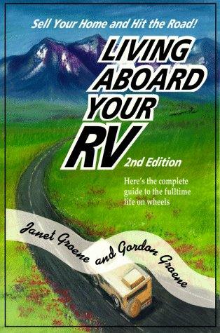 9780877423409: Living Aboard Your Rv: A Guide to the Fulltime Life on Wheels