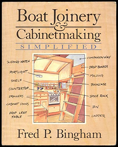 Boat Joinery & Cabinetmaking Simplified: Bingham Fred P