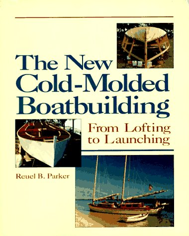 9780877423584: The New Cold-Molded Boatbuilding : From Lofting to Launching